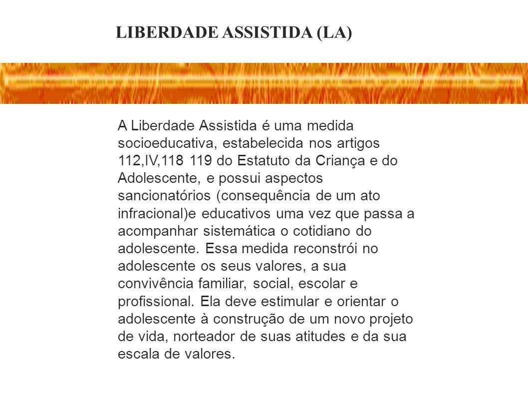 LIBERDADE ASSISTIDA (LA)