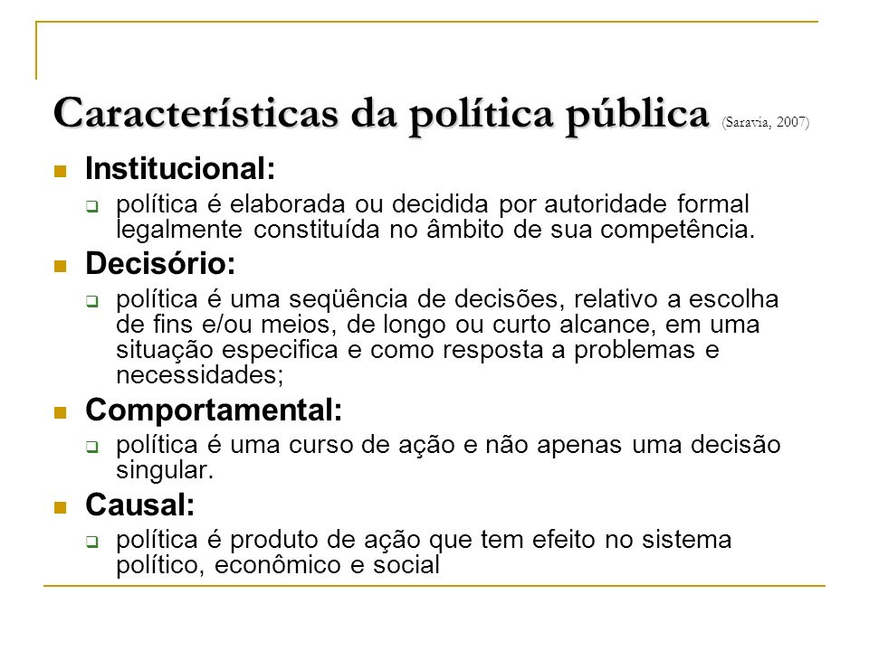 Características da política pública (Saravia, 2007)