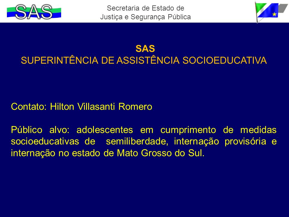 SAS SAS SUPERINTÊNCIA DE ASSISTÊNCIA SOCIOEDUCATIVA