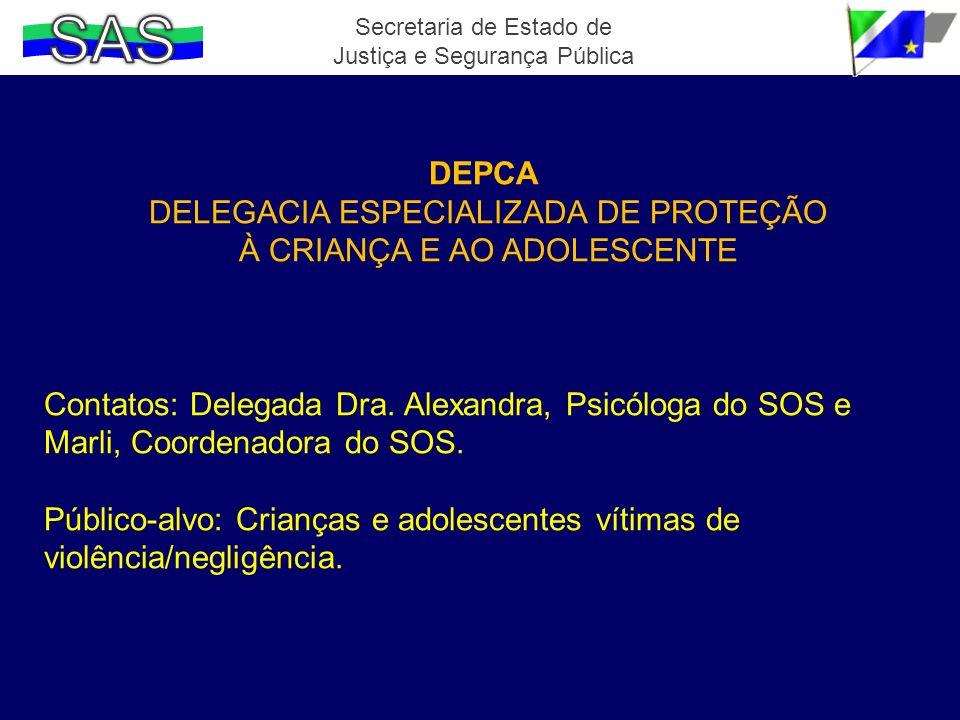 SAS DEPCA DELEGACIA ESPECIALIZADA DE PROTEÇÃO