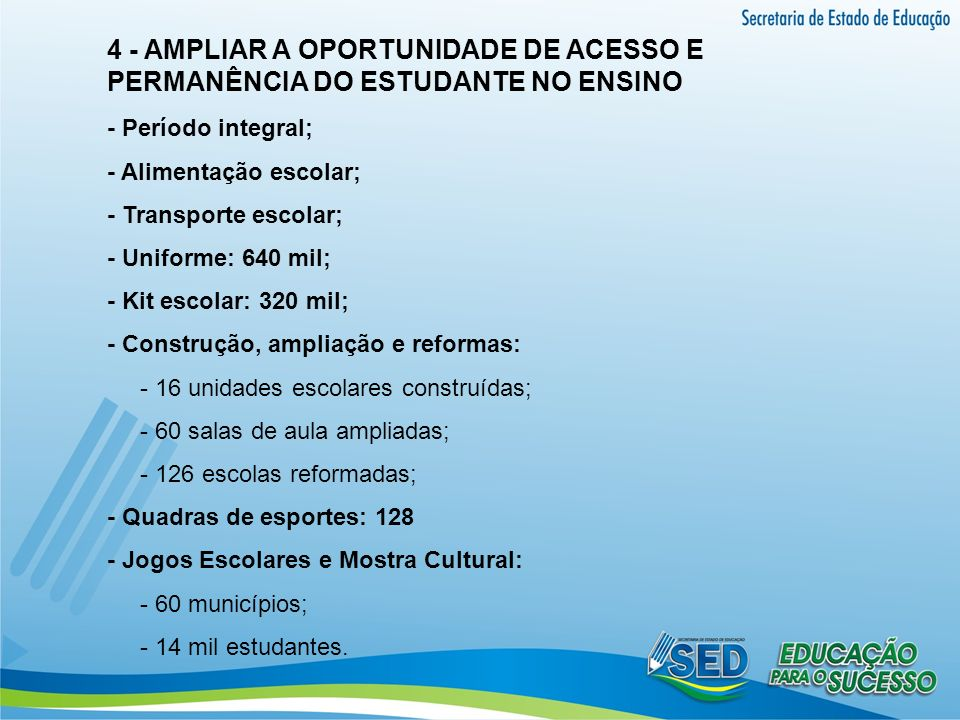 4 - AMPLIAR A OPORTUNIDADE DE ACESSO E PERMANÊNCIA DO ESTUDANTE NO ENSINO