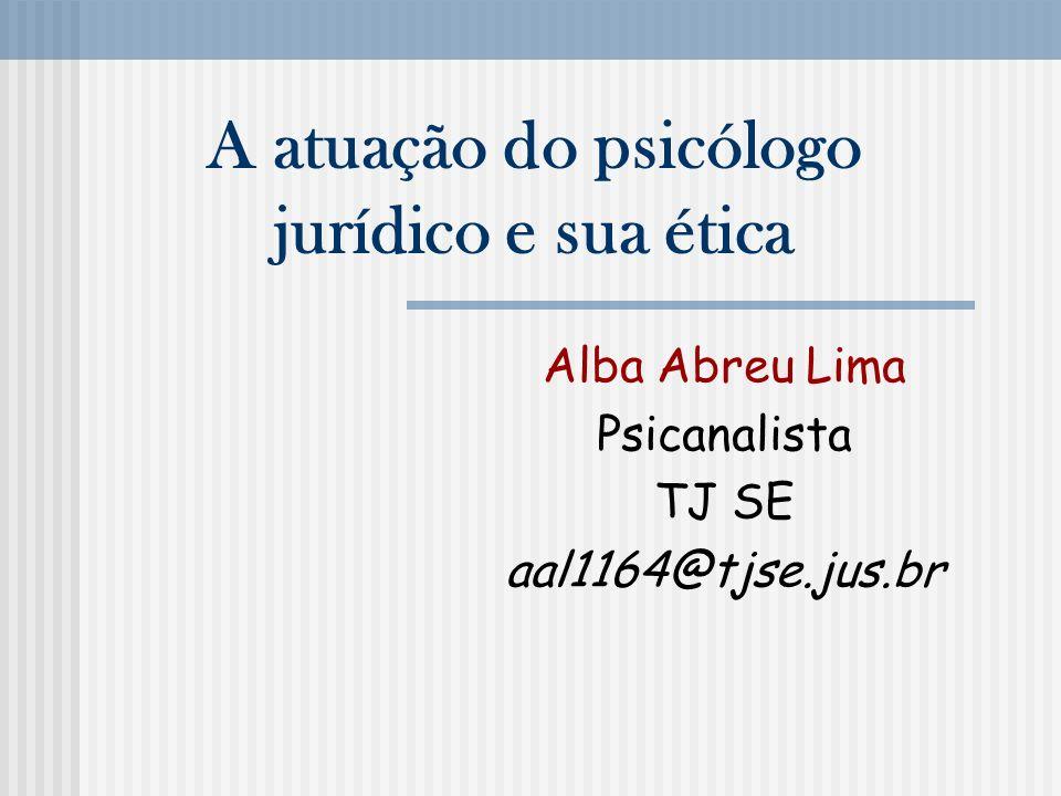 A atuação do psicólogo jurídico e sua ética