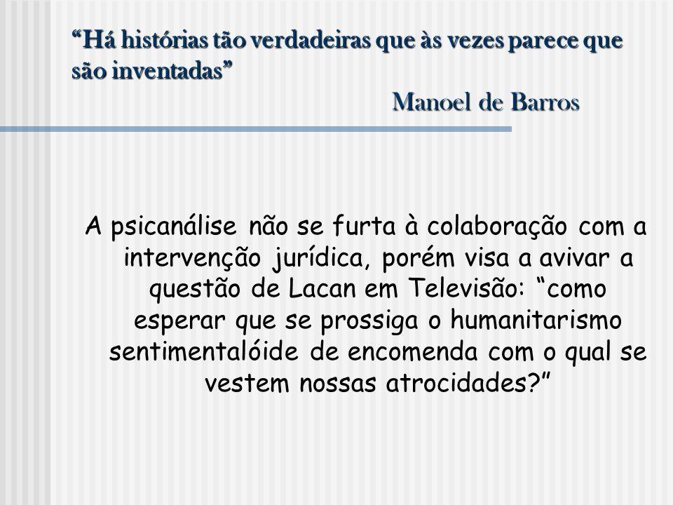 Há histórias tão verdadeiras que às vezes parece que são inventadas Manoel de Barros