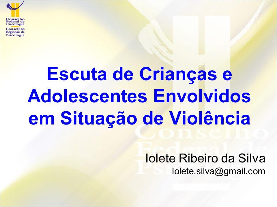 Escuta de Crianças e Adolescentes Envolvidos em Situação de Violência