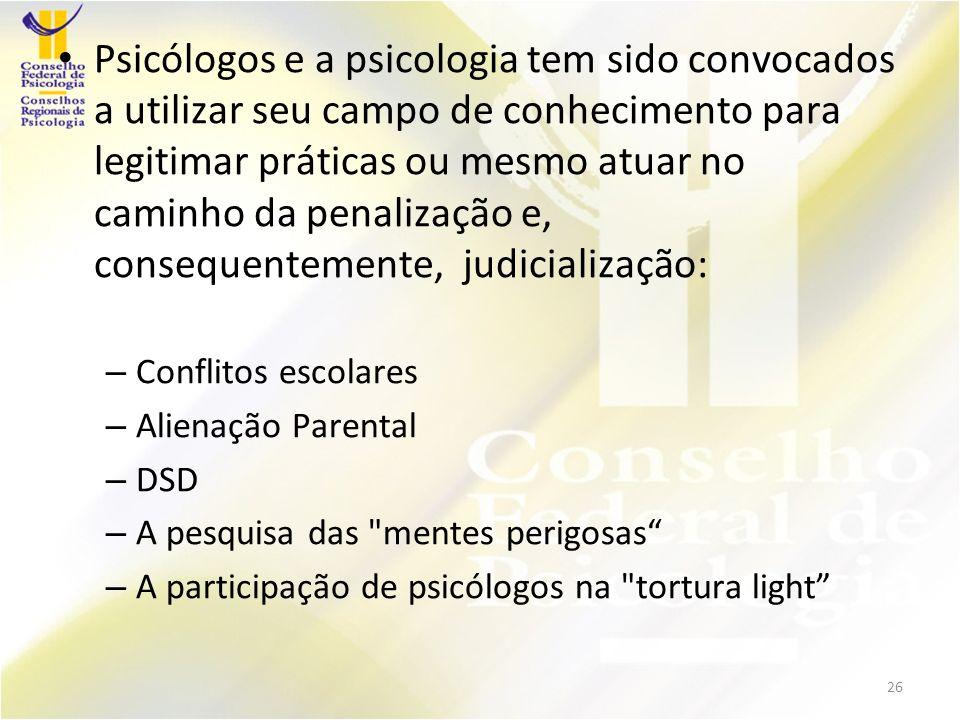 Psicólogos e a psicologia tem sido convocados a utilizar seu campo de conhecimento para legitimar práticas ou mesmo atuar no caminho da penalização e, consequentemente, judicialização: