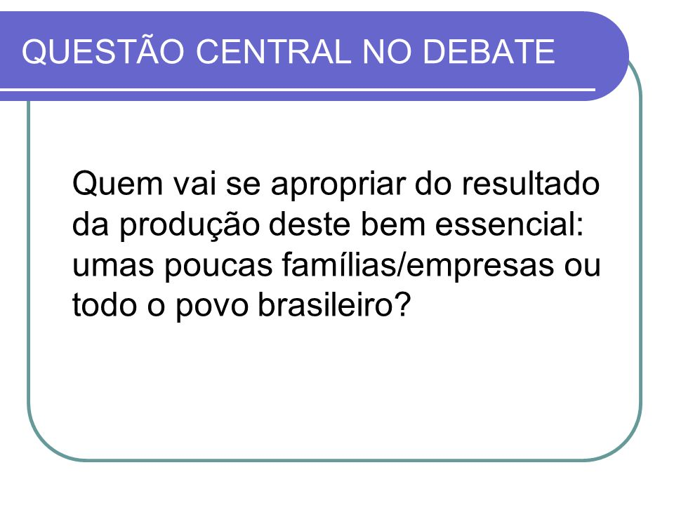 QUESTÃO CENTRAL NO DEBATE