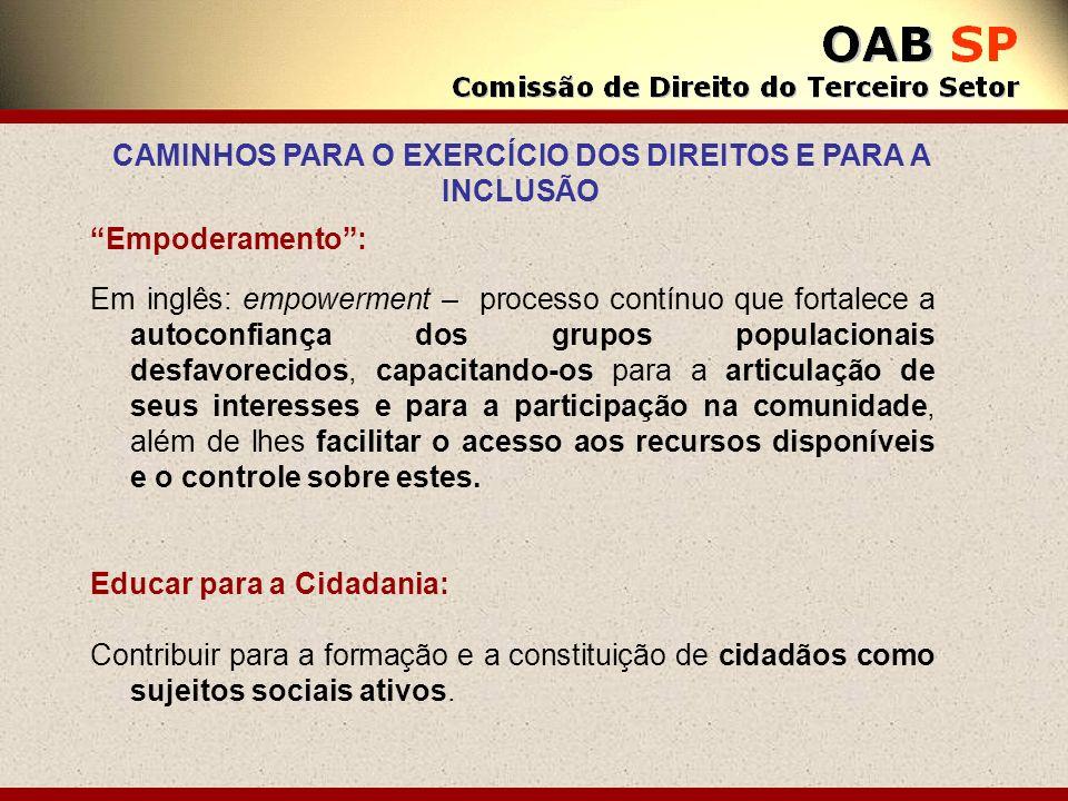CAMINHOS PARA O EXERCÍCIO DOS DIREITOS E PARA A INCLUSÃO