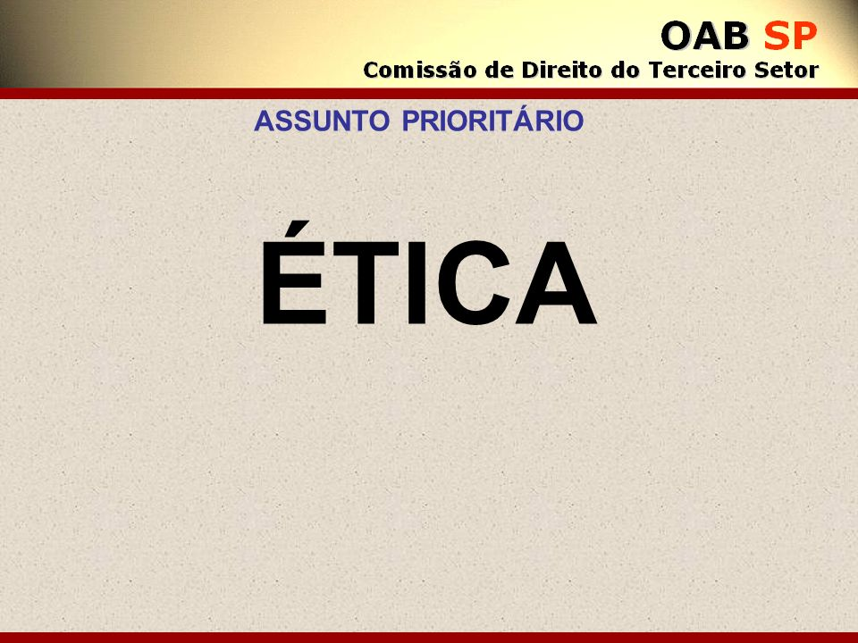 ASSUNTO PRIORITÁRIO ÉTICA