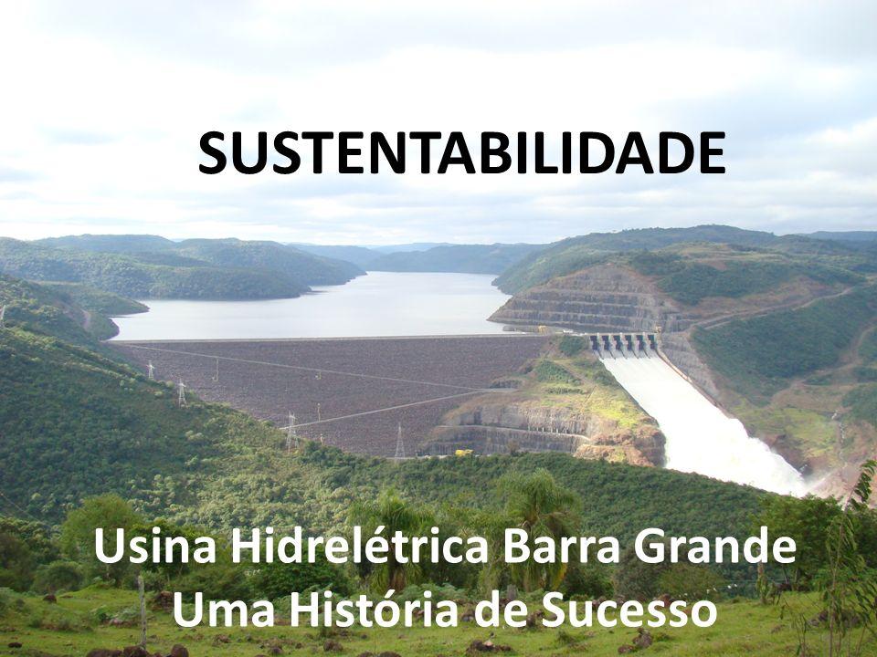 Usina Hidrelétrica Barra Grande Uma História de Sucesso