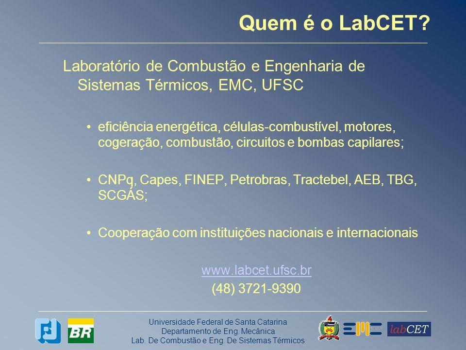 Quem é o LabCET Laboratório de Combustão e Engenharia de Sistemas Térmicos, EMC, UFSC.