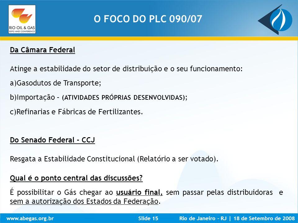 O FOCO DO PLC 090/07 Da Câmara Federal