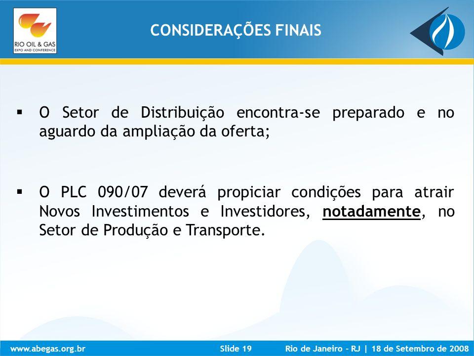CONSIDERAÇÕES FINAIS O Setor de Distribuição encontra-se preparado e no aguardo da ampliação da oferta;