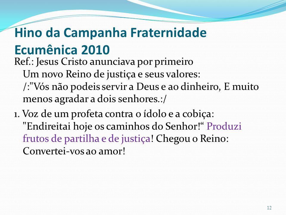 Hino da Campanha Fraternidade Ecumênica 2010