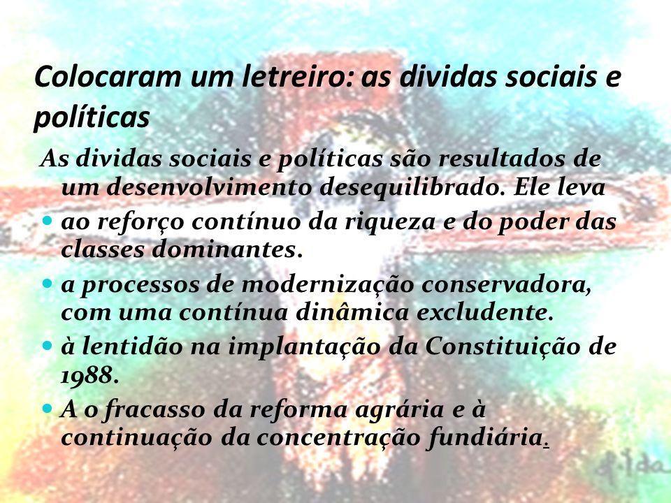 Colocaram um letreiro: as dividas sociais e políticas