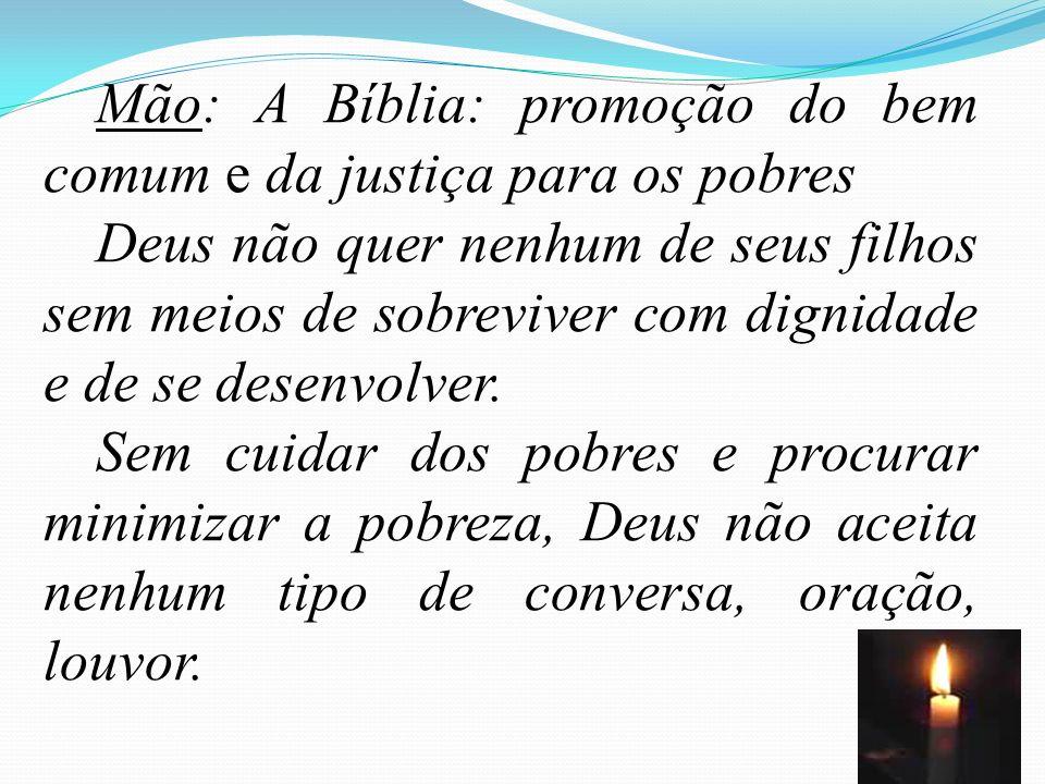 Mão: A Bíblia: promoção do bem comum e da justiça para os pobres