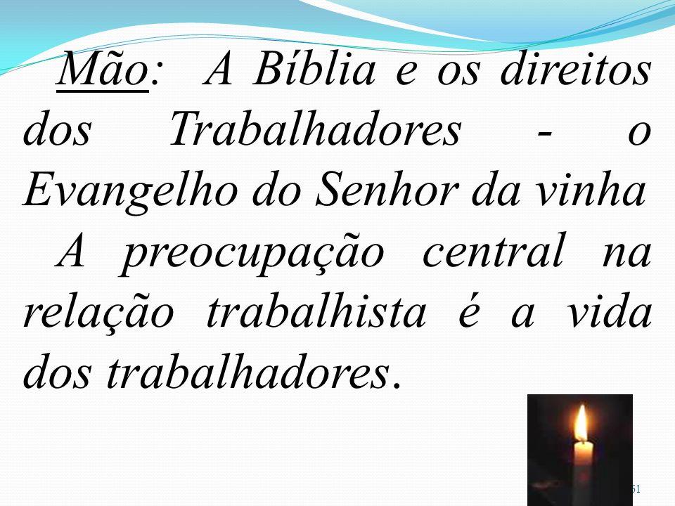 Mão: A Bíblia e os direitos dos Trabalhadores - o Evangelho do Senhor da vinha