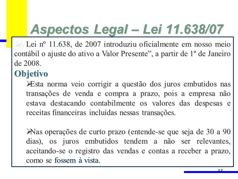 Aspectos Legal – Lei 11.638/07 Objetivo