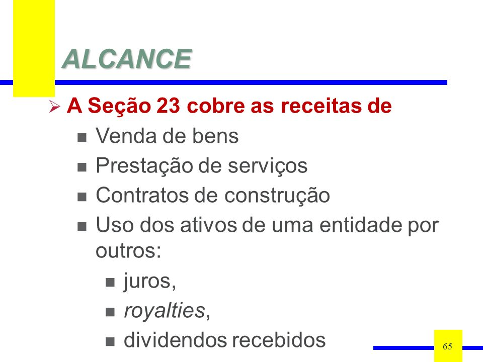 ALCANCE A Seção 23 cobre as receitas de Venda de bens