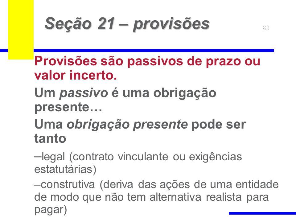 Seção 21 – provisões Um passivo é uma obrigação presente…