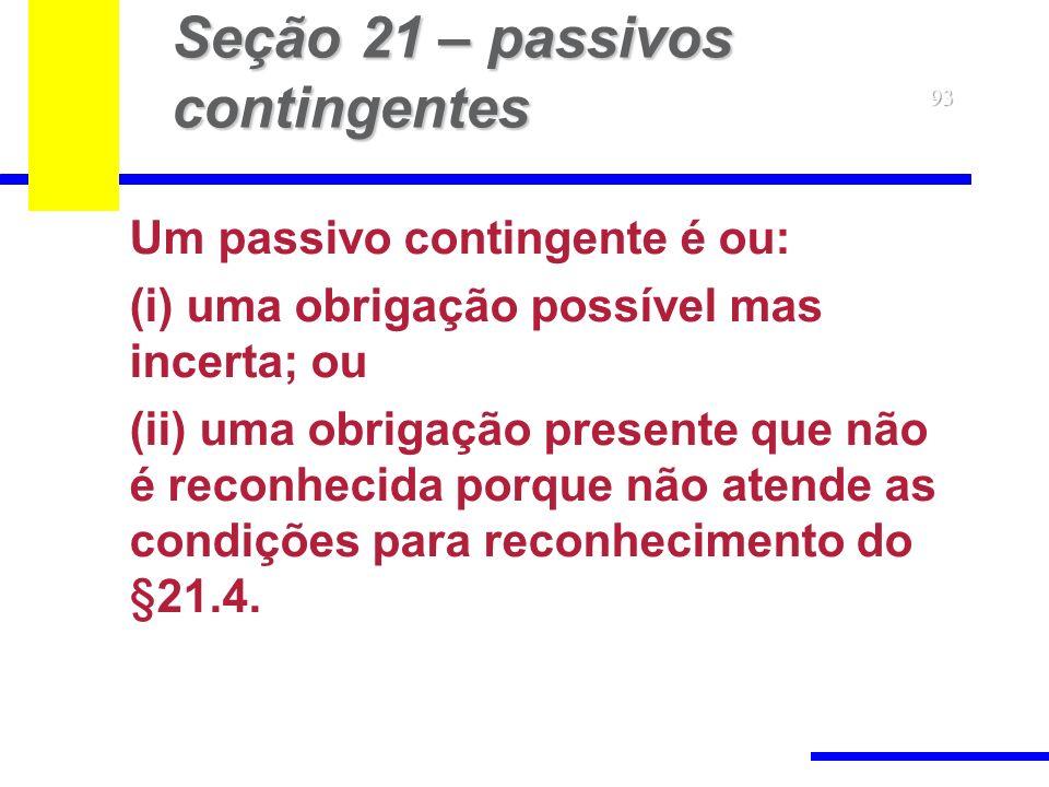Seção 21 – passivos contingentes