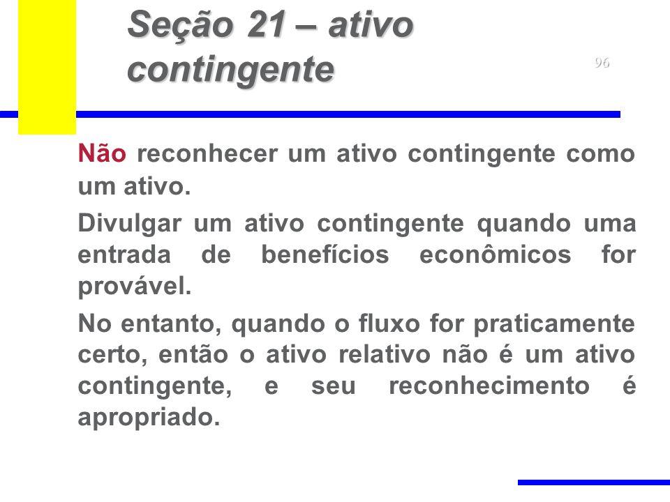 Seção 21 – ativo contingente