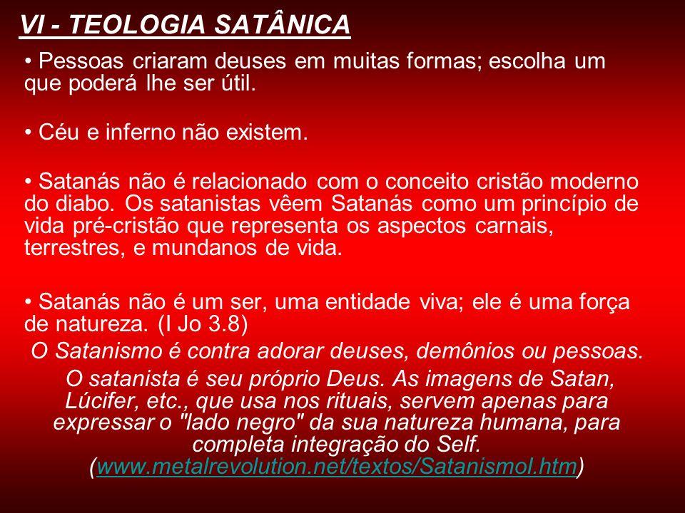 O Satanismo é contra adorar deuses, demônios ou pessoas.