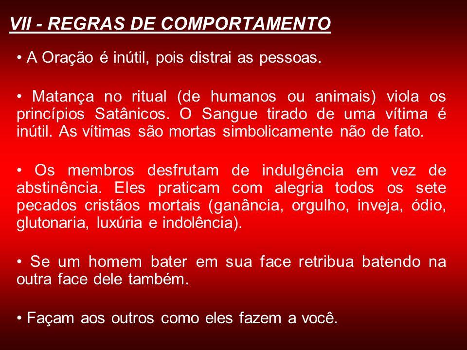 VII - REGRAS DE COMPORTAMENTO