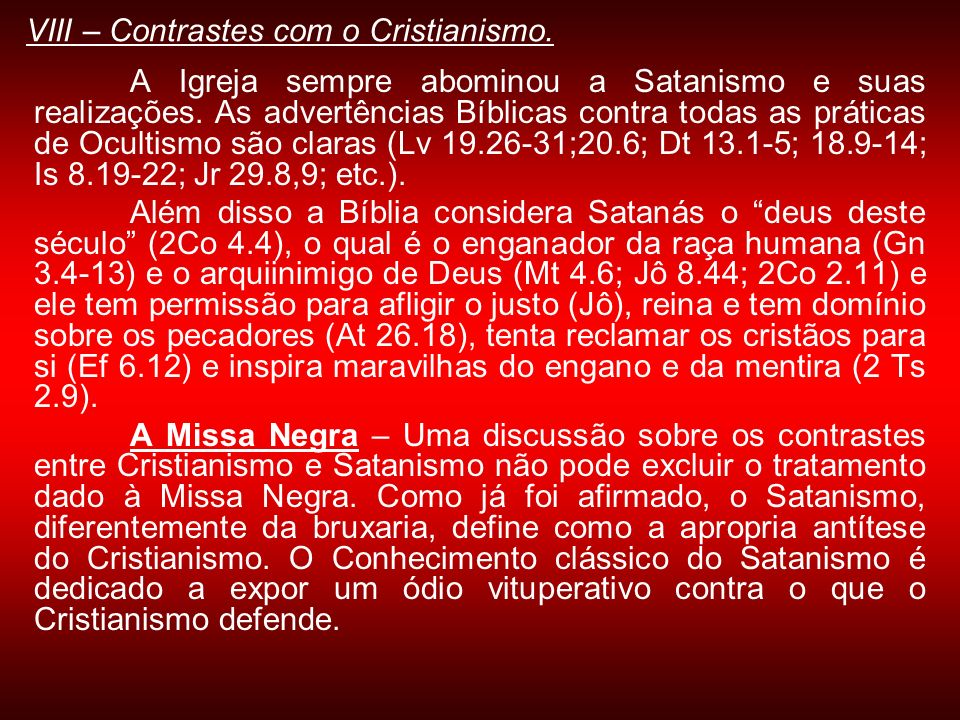 VIII – Contrastes com o Cristianismo.