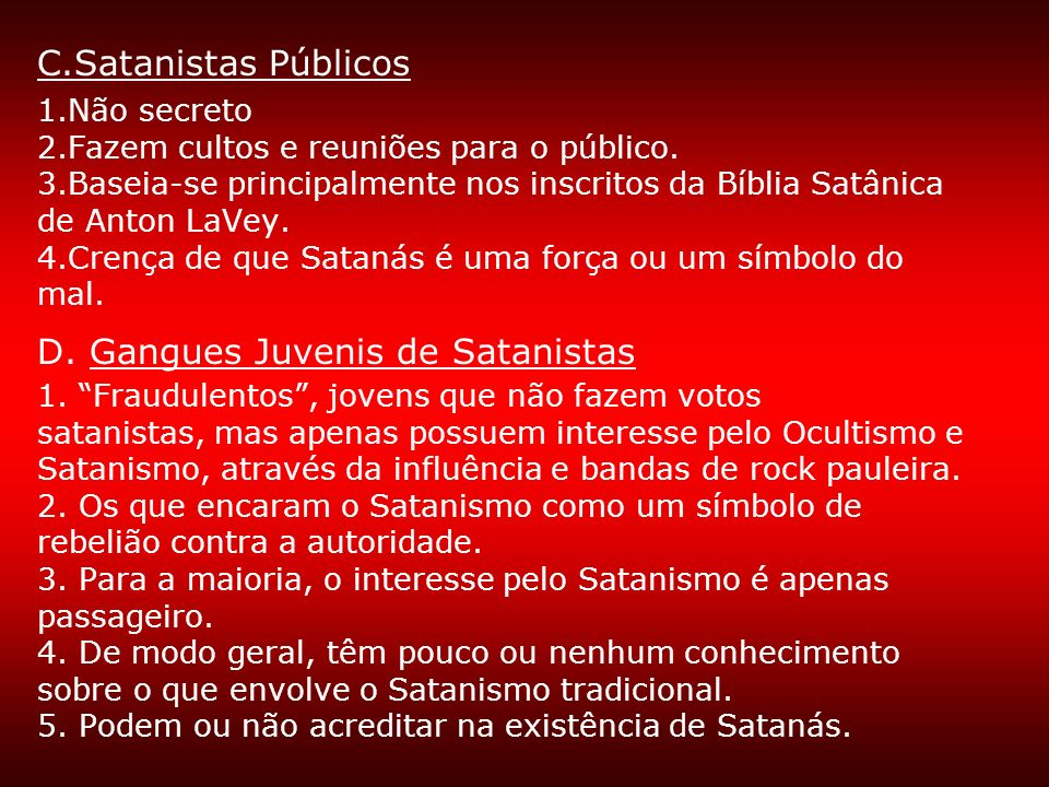 C. Satanistas Públicos 1. Não secreto 2