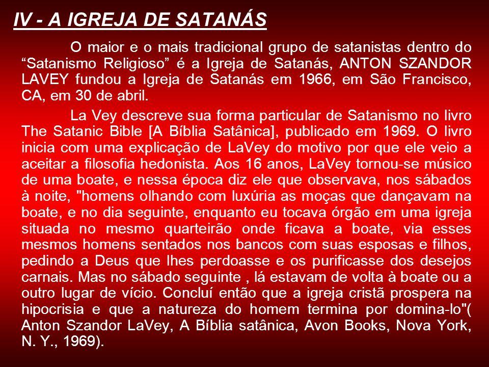 IV - A IGREJA DE SATANÁS