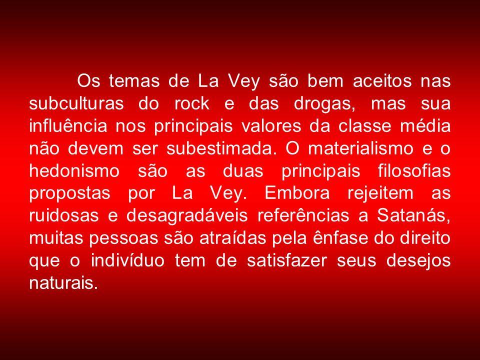 Os temas de La Vey são bem aceitos nas subculturas do rock e das drogas, mas sua influência nos principais valores da classe média não devem ser subestimada.