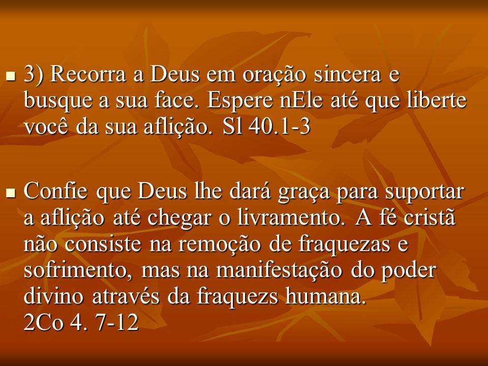 3) Recorra a Deus em oração sincera e busque a sua face
