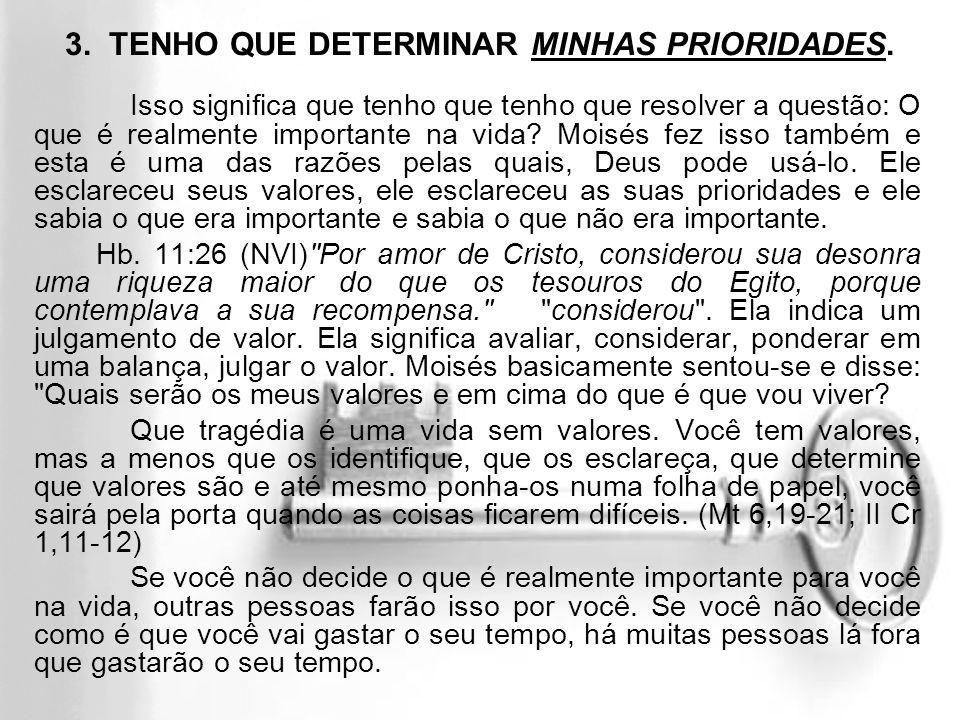 3. TENHO QUE DETERMINAR MINHAS PRIORIDADES.