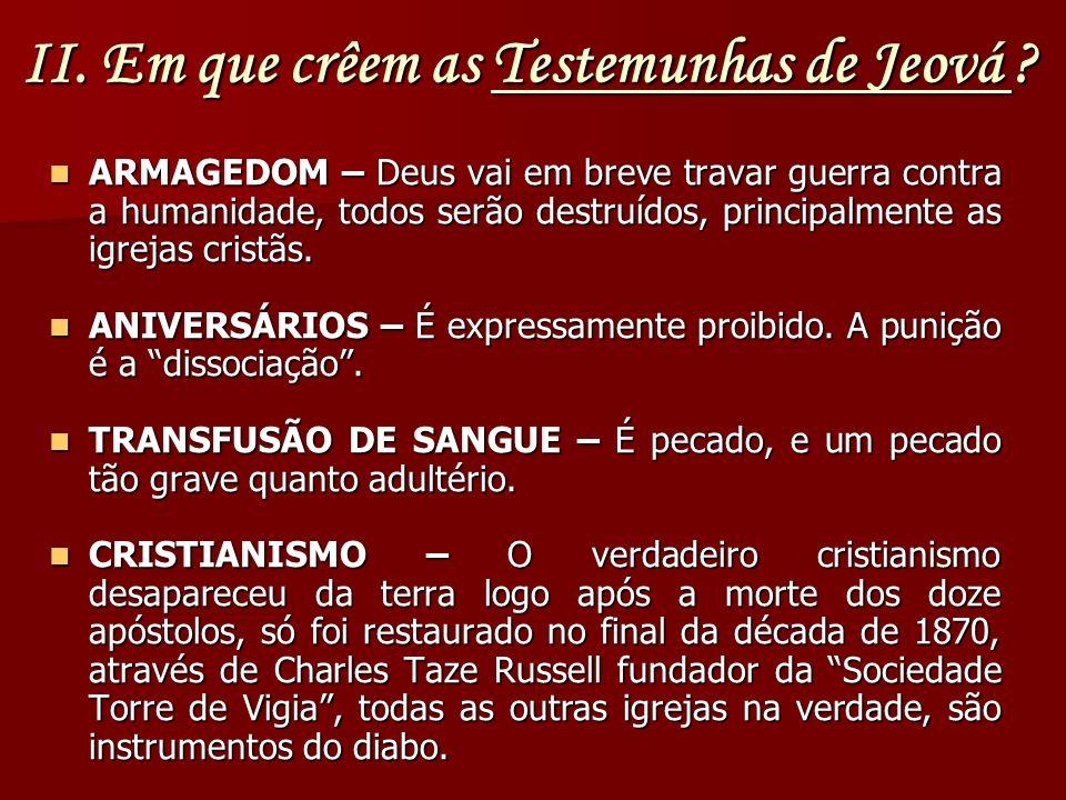 II. Em que crêem as Testemunhas de Jeová