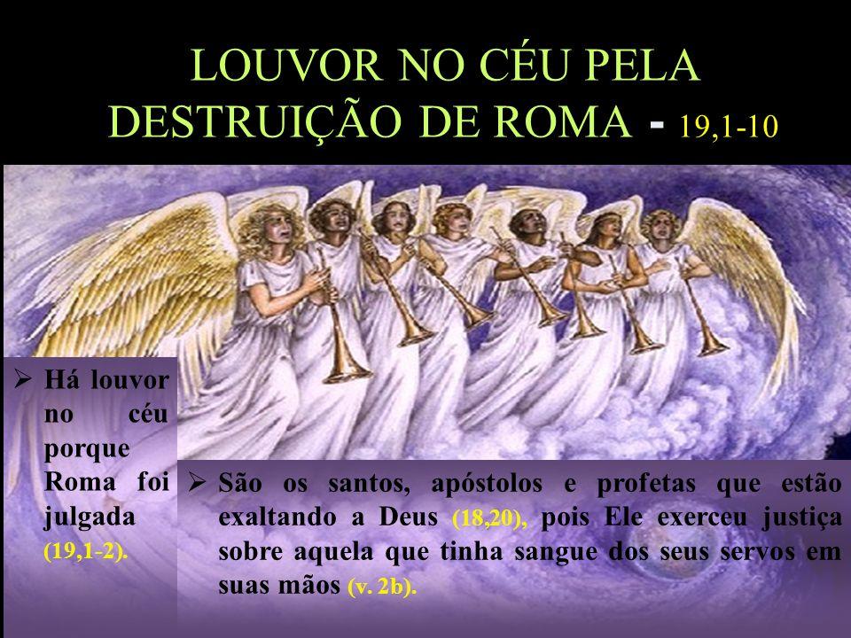 LOUVOR NO CÉU PELA DESTRUIÇÃO DE ROMA - 19,1-10