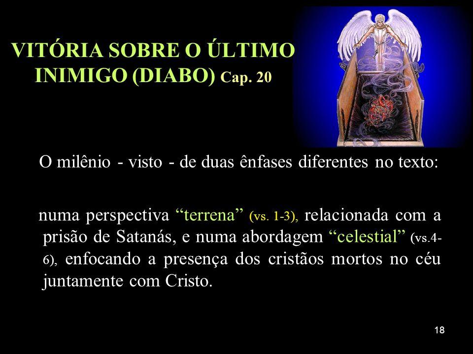 VITÓRIA SOBRE O ÚLTIMO INIMIGO (DIABO) Cap. 20
