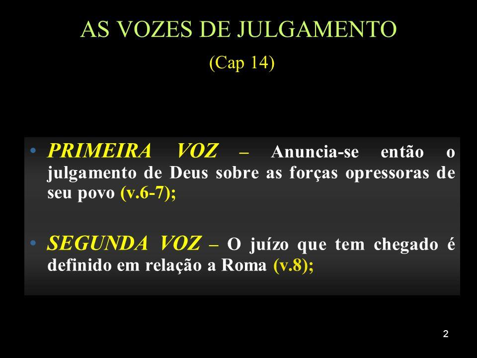 AS VOZES DE JULGAMENTO (Cap 14)