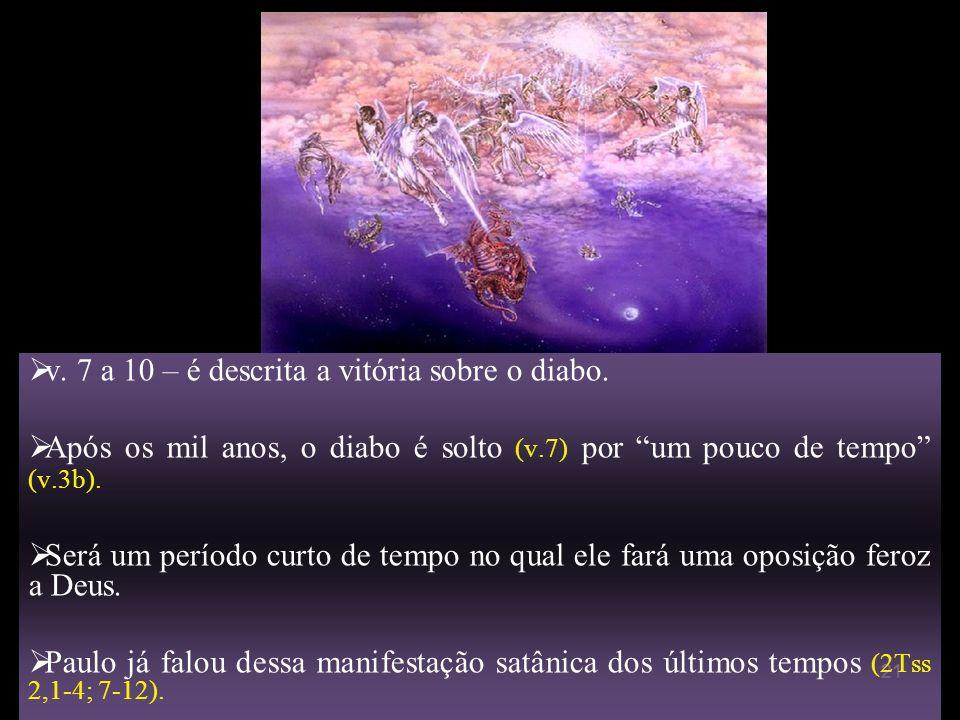 v. 7 a 10 – é descrita a vitória sobre o diabo.