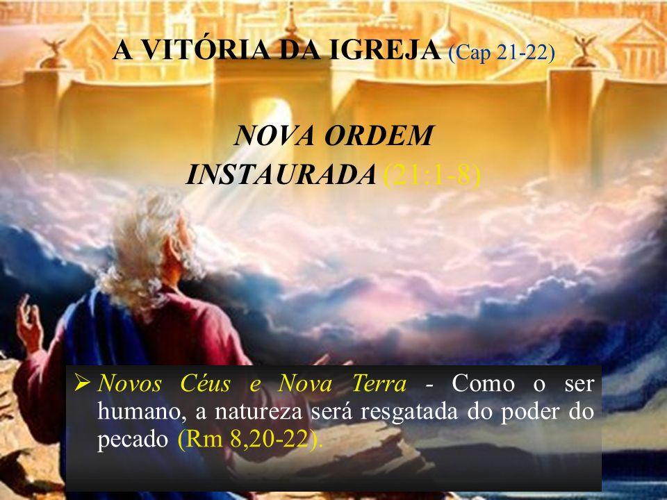 A VITÓRIA DA IGREJA (Cap 21-22)
