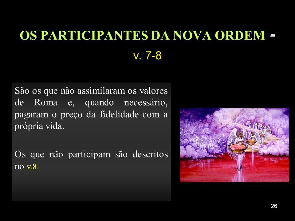 OS PARTICIPANTES DA NOVA ORDEM - v. 7-8