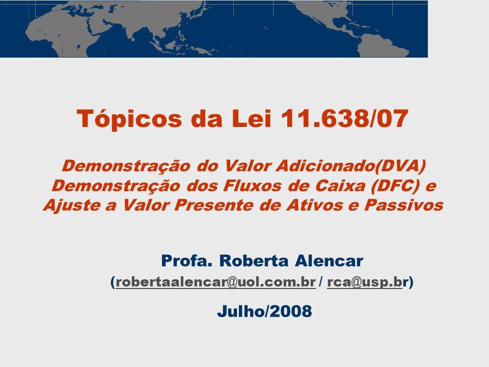 Profa. Roberta Alencar (robertaalencar@uol.com.br / rca@usp.br)