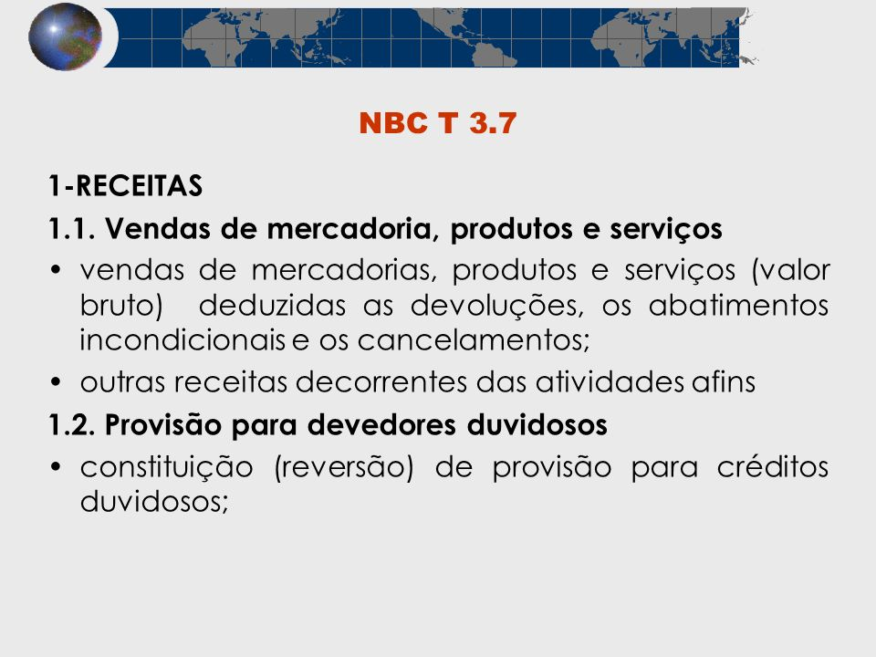 NBC T 3.71-RECEITAS. 1.1. Vendas de mercadoria, produtos e serviços.