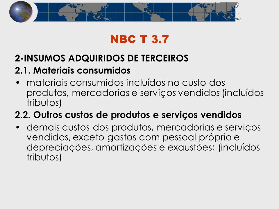NBC T 3.7 2-INSUMOS ADQUIRIDOS DE TERCEIROS 2.1. Materiais consumidos