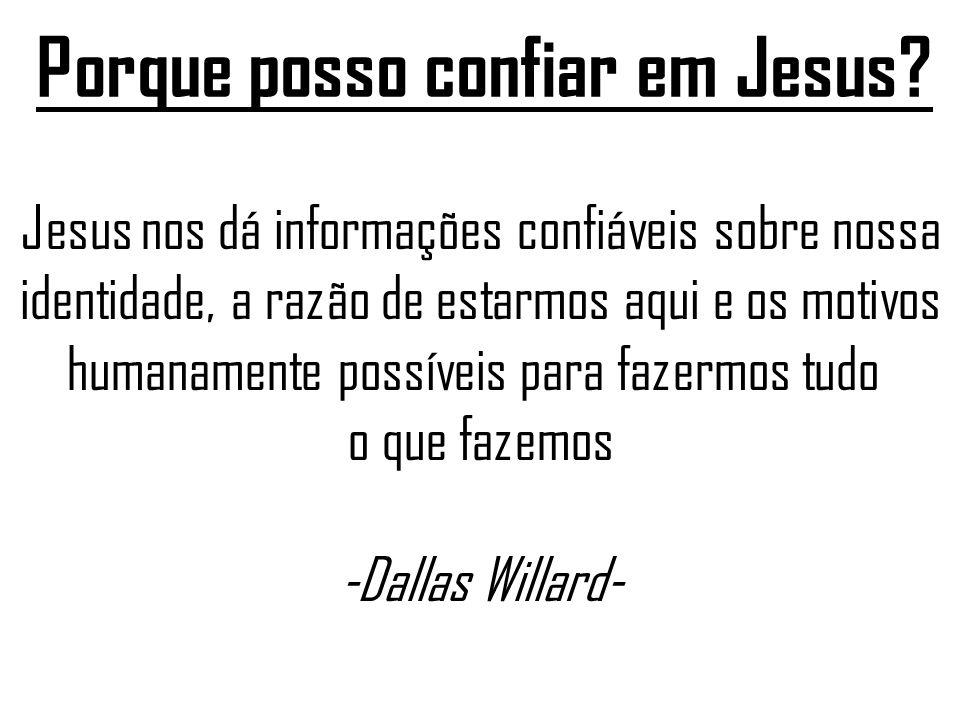 Porque posso confiar em Jesus
