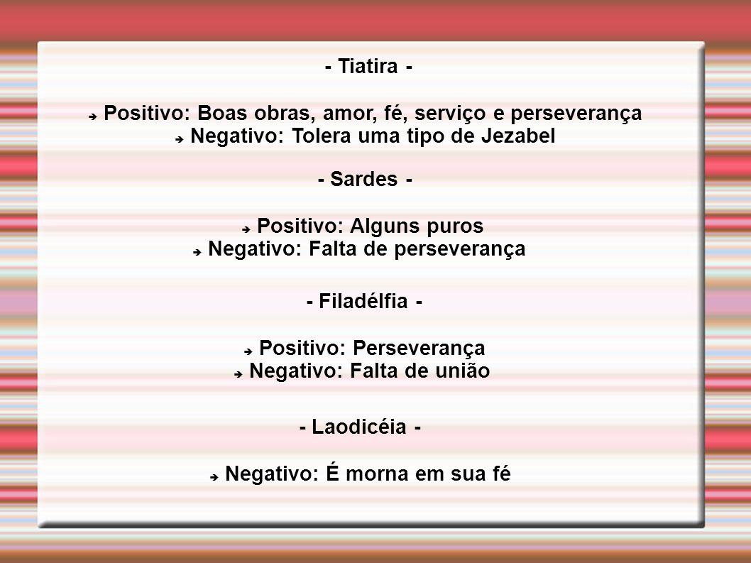 Positivo: Boas obras, amor, fé, serviço e perseverança