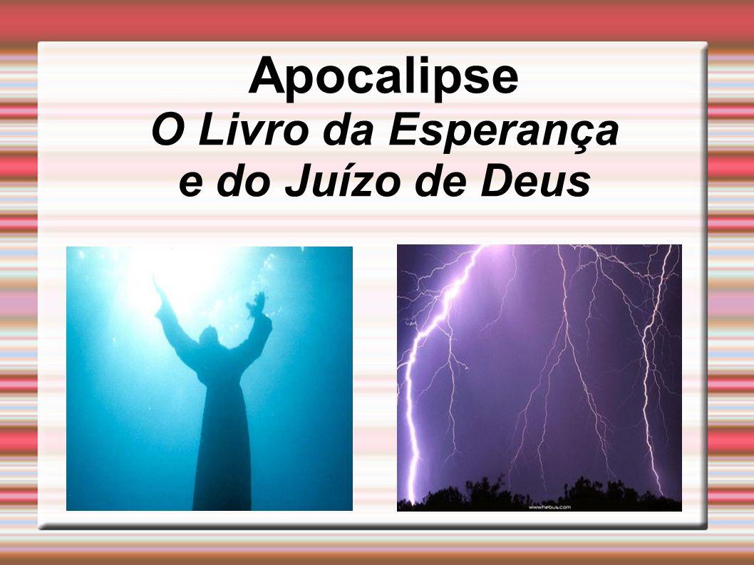Apocalipse O Livro da Esperança e do Juízo de Deus
