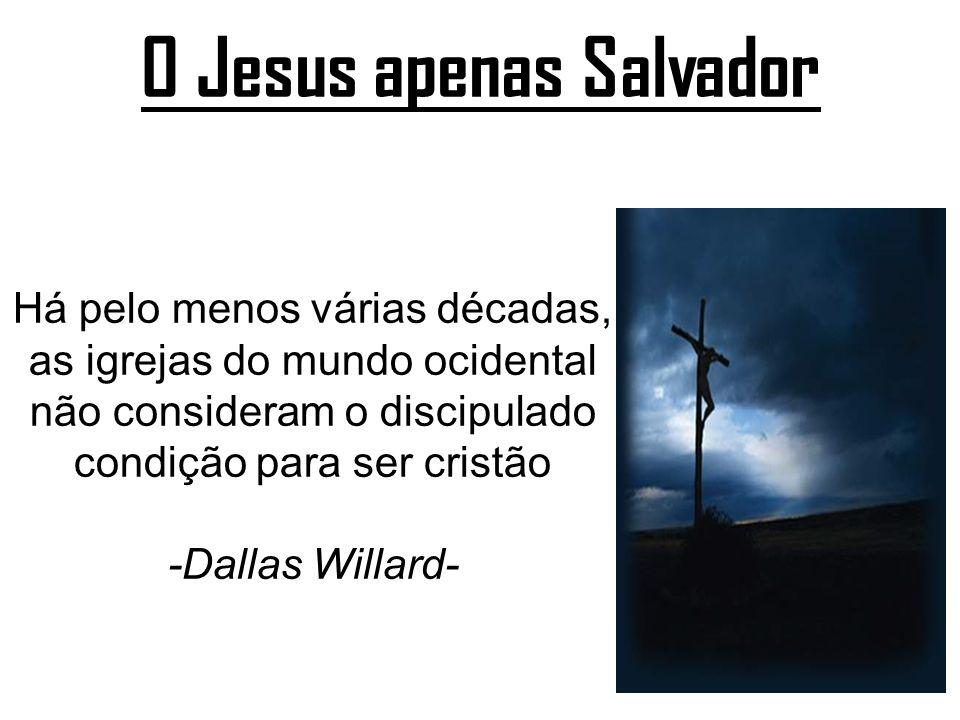 O Jesus apenas Salvador