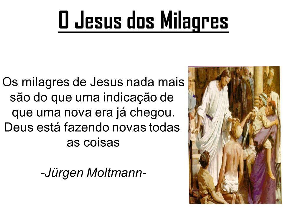 O Jesus dos Milagres Os milagres de Jesus nada mais