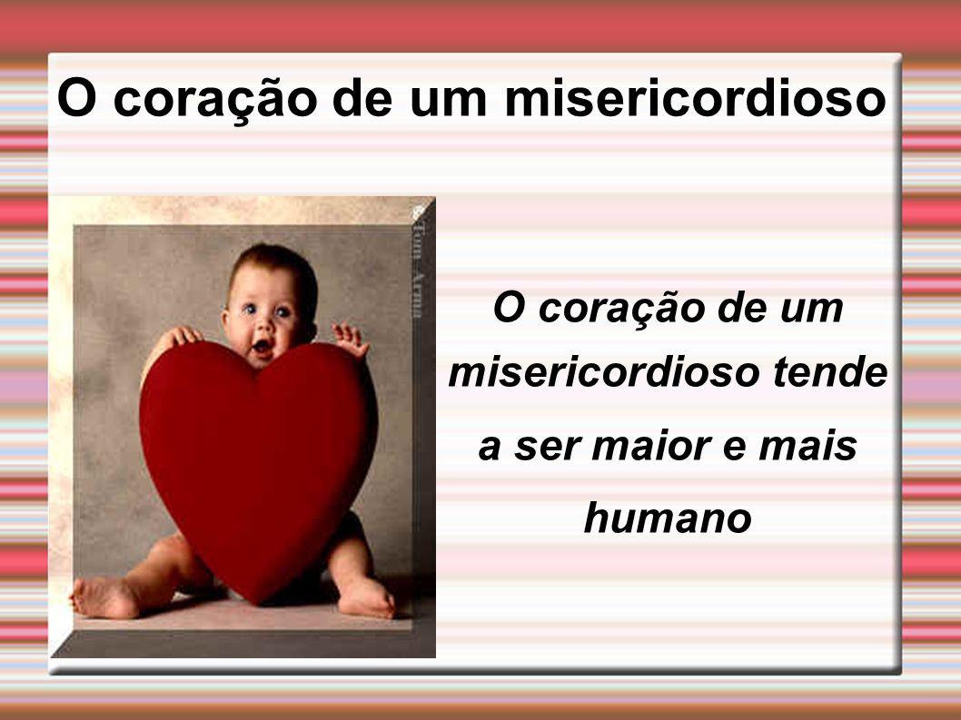 O coração de um misericordioso