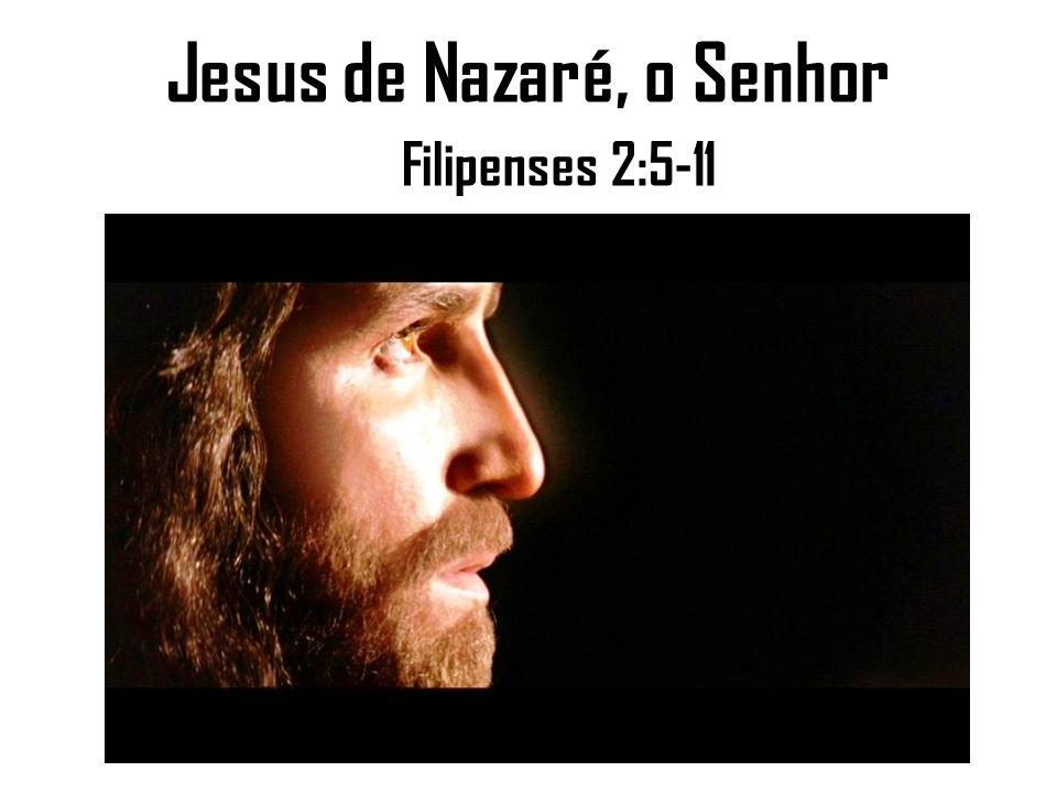 Jesus de Nazaré, o Senhor
